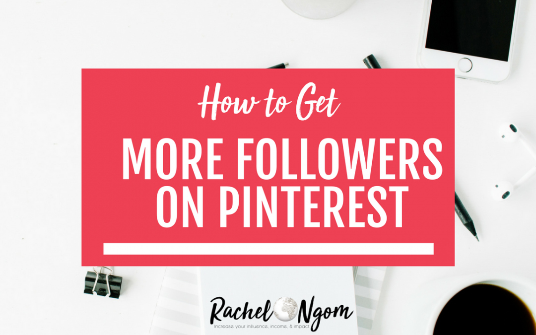 How to Get Followers on Pinterest: The Ultimate Guide to Pinterest